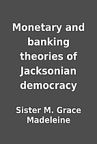 Monetary and banking theories of Jacksonian…