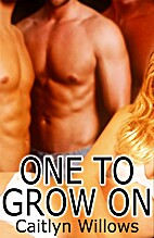 One To Grow On by Caitlyn Willows