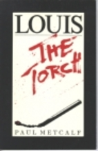 Louis the Torch by Paul Metcalf