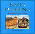 Bang Pudding by Steve Taylor