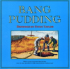 Bang Pudding by Steve Taylor