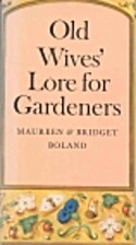 Old Wives' Lore for Gardeners by Maureen…