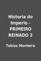 Historia do Imperio - PRIMEIRO REINADO 2 by…