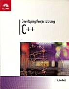 Developing Projects Using C++ by Jo Ann…