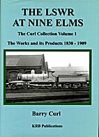 The LSWR at Nine ELMS: The Works and Its…