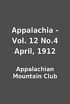 Appalachia - Vol. 12 No.4 April, 1912 by…
