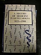 A history of medicine in South Carolina,…
