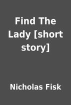 Find The Lady [short story] by Nicholas Fisk