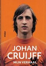 Johan Cruijff mijn verhaal : de autobiografie - Jaap De Groot