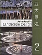 Asia Pacific, Landscape Design 2