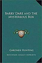 Barry Dare and the Mysterious Box by Gardner…