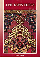 Les tapis turcs by A. NACI EREN…