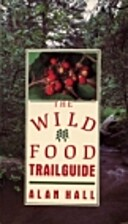 The wild food trailguide by Alan Hall