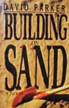 Building on sand by David Parker