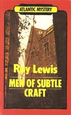 Men of Subtle Craft by Roy Lewis