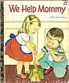 We Help Mommy by Jean Cushman