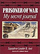 Prisoner of War: My Secret Journal by B.…