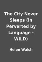 The City Never Sleeps (in Perverted by…