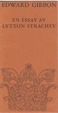Edward Gibbon : en essay by Lytton Strachey
