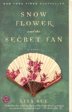 Snow Flower and the Secret Fan: A Novel by…