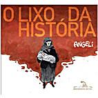 O Lixo da História by Angeli