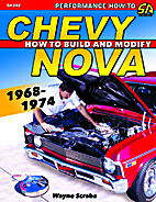 Chevy Nova 1968-1974 : how to build and…