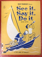 See It, Say It, Do It (a first book of…