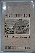 Abolitionism: A Revolutionary Movement by…