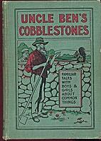 Uncle Ben's cobblestones : familiar talks…