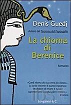 La chioma di Berenice by Denis Guedj
