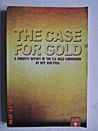 The Case for Gold: A Minority Report of the…