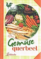 Gemüse - querbeet: Landküche by Anna…