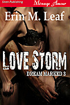 Love Storm (Dream Marked #3) by Erin M. Leaf