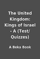 The United Kingdom: Kings of Israel - A…
