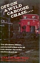 Off on a wild caboose chase-- : true…
