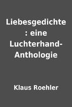 Liebesgedichte : eine Luchterhand-Anthologie…