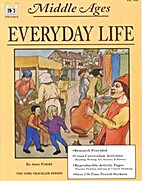 Middle Ages: Everyday Life by Jane Pofahl