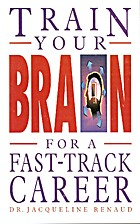 Train Your Brain for a Fast Track Career by…