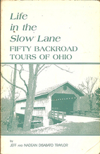 Life in the Slow Lane: Fifty Backroad Tours…
