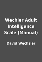 Wechler Adult Intelligence Scale (Manual) by…