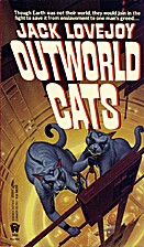 Outworld Cats by Jack Lovejoy