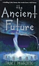 The Ancient Future : The Dark Age 1st in the…