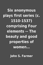Six anonymous plays first series (c.…