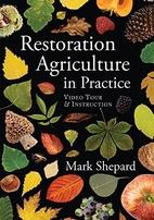 Restoration Agriculture in Practice (film)…