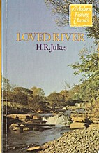 Loved river by H. R. Jukes