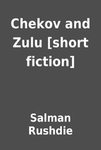Chekov and Zulu [short fiction] by Salman…