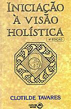 Iniciação à Visão Holística by Clotilde…