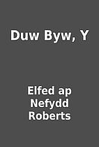 Duw Byw, Y by Elfed ap Nefydd Roberts