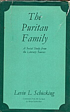 The Puritan family;: A social study from the…