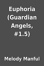 Euphoria (Guardian Angels, #1.5) by Melody…